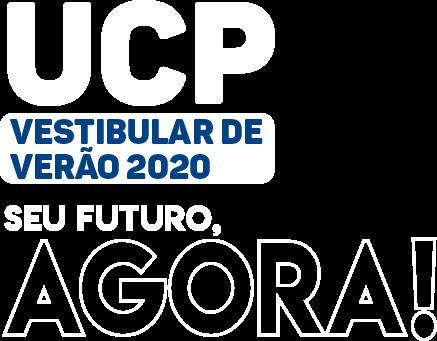 UCP - Vestibular de verão 2020. Seu futuro, AGORA!